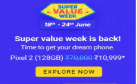 Flipkart Super Value Week [18th-24th Jue 2018]: Get huge cashback and huge discounts on Mobiles and Electronic Appliances