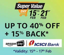Amazon Super Value Day On 15th Feb To 21st Feb 2019: Get Products starting just at Rs 1 + Extra Upto 40% OFF, Extra Cashback* Upto Rs 600 for SBI Customers